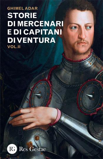 Storie di mercenari e di capitani di ventura. Volume II