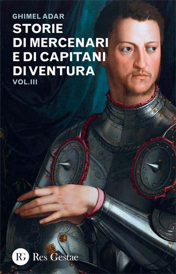 Storie di mercenari e di capitani di ventura. Volume III