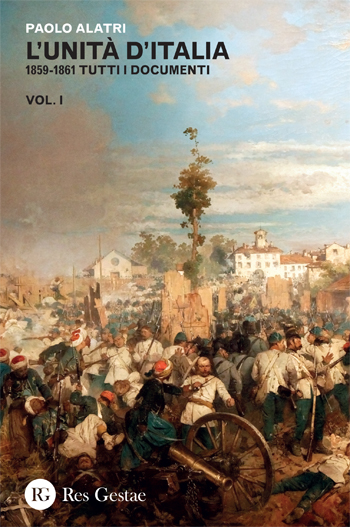 L'unità d'Italia. 1859-1861 tutti i documenti Vol.I