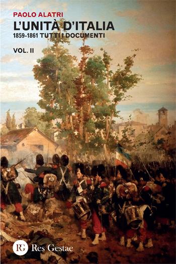 L'unità d'Italia. 1859-1861 tutti i documenti Vol.II