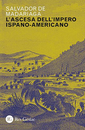 L'ascesa dell'Impero ispano-americano