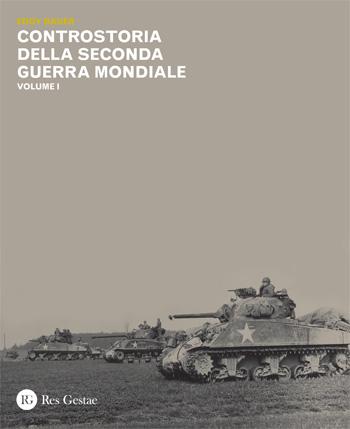 Controstoria della Seconda Guerra Mondiale. Volume I