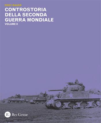 Controstoria della Seconda Guerra Mondiale. Volume II