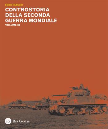 Controstoria della Seconda Guerra Mondiale. Volume III