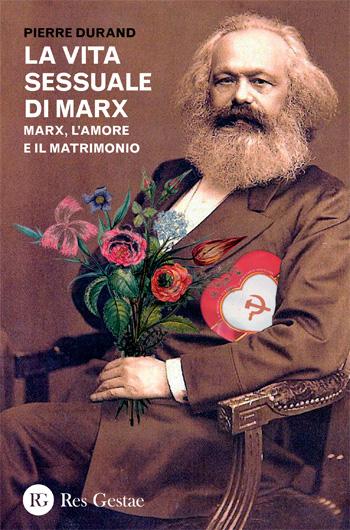 La vita sessuale di Marx. Marx, l'amore e il matrimonio