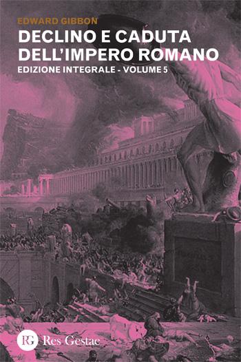 Declino e caduta dell'Impero Romano. Volume V