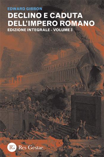 Declino e caduta dell'Impero Romano. Volume III