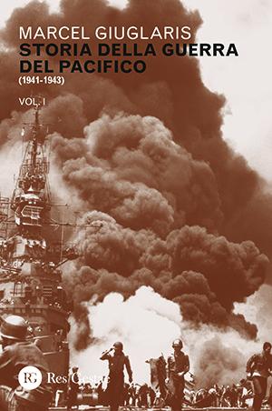 Storia della guerra del Pacifico (1941-1943). Vol.I