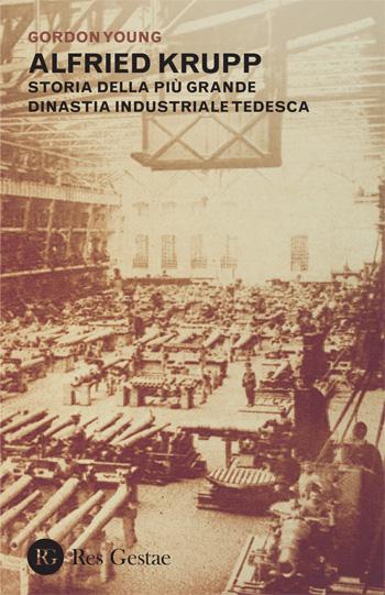 Alfried Krupp. Storia della più grande dinastia industriale tedesca.
