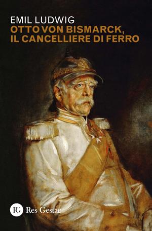 Otto Von Bismarck, il cancelliere di ferro