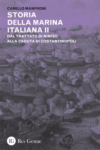 Storia della marina italiana vol.II. Dal trattato di Ninfeo alla caduta di Costantinopoli.
