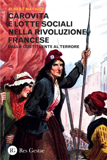 Carovita e lotte sociali nella Rivoluzione Francese. Dalla Costituente al Terrore