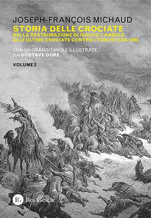 Storia delle crociate. Dalle origini alla quinta crociata. Vol II