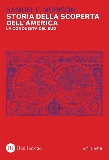 Storia della scoperta dell'America. La conquista del Sud. Vol. II
