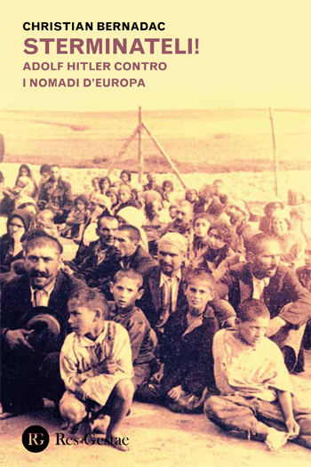 Sterminateli! Adolf Hitler contro i nomadi d'Europa