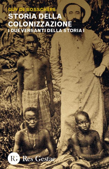 Storia della colonizzazione. I due versanti della storia I