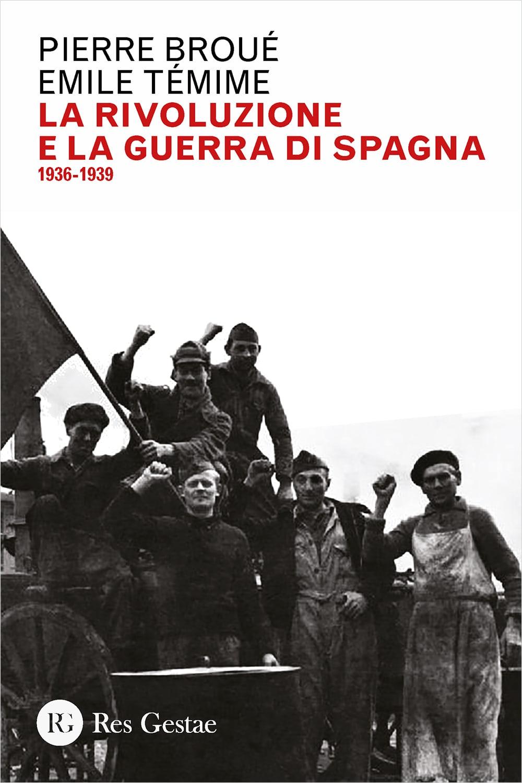 La rivoluzione e la guerra di Spagna 1936-1939