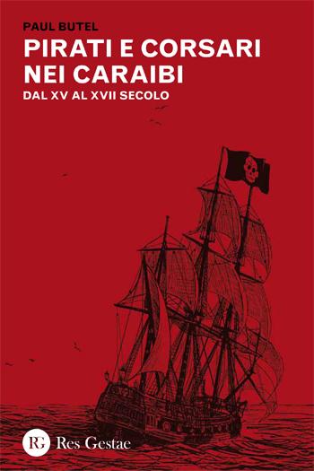 Pirati e corsari nei Caraibi. Dal XV al XVII Secolo