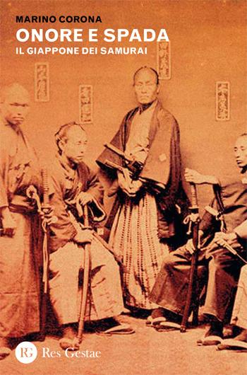 Onore e spada. Il Giappone dei Samurai