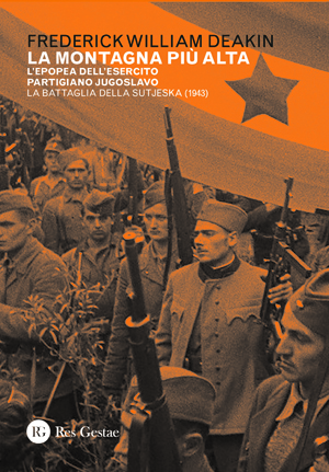 La montagna più alta. L'epopea dell'esercito partigiano jugoslavo. La battaglia della Sutjeska (1943)