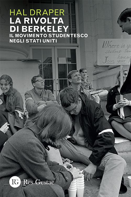 La rivolta di Berkeley. Il movimento studentesco negli Stati Uniti