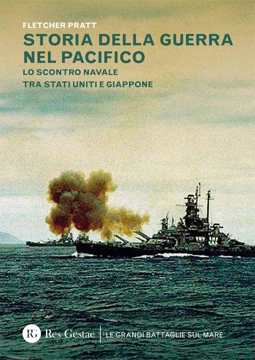 Storia della guerra nel Pacifico. Lo scontro navale tra Stati Uniti e Giappone