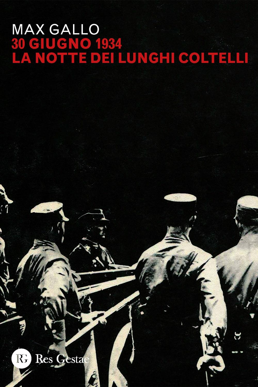 30 giugno 1934: la notte dei lunghi coltelli
