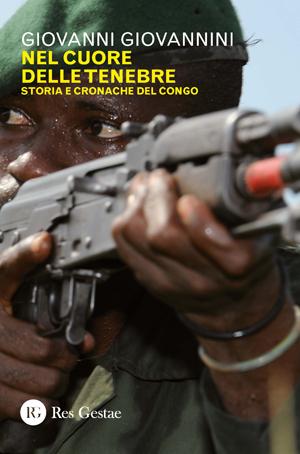Nel cuore delle tenebre. Storie e cronache del Congo