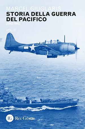 Storia della guerra del Pacifico (1943-1945). Vol.II