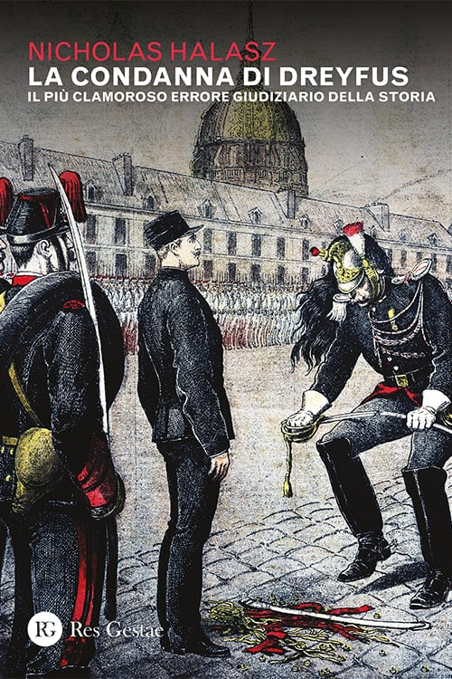 La condanna di Dreyfus. Il più clamoroso errore giudiziario della storia