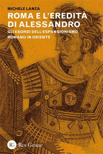 Roma e l'eredità di Alessandro. Gli esordi dell'espansionismo romano in Oriente
