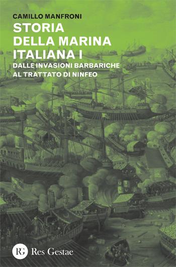 Storia della marina italiana vol.I. Dalle invasioni barbariche al trattato di Ninfeo.