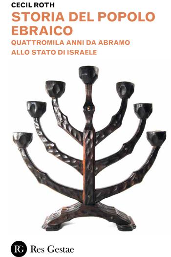 Storia del popolo ebraico. Quattromila anni da Abramo allo stato di Israele