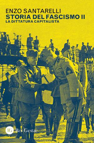 Storia del fascismo II. La dittatura capitalista
