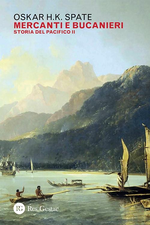 Mercanti e bucanieri. Storia del Pacifico Vol. 2
