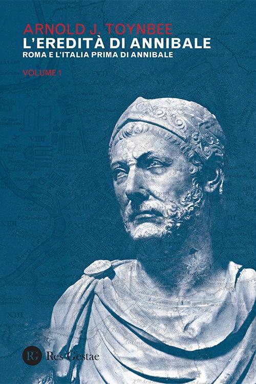 L'eredità di Annibale. Vol. 1: Roma e l'Italia prima di Annibale