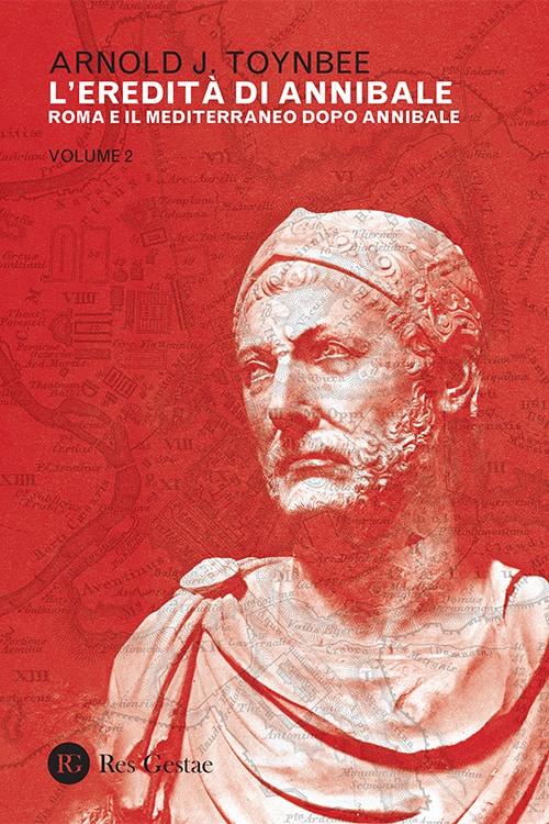 L'eredità di Annibale. Vol. 2: Roma e il Mediterraneo dopo Anni