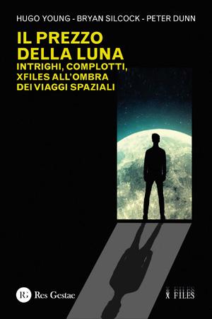 Il prezzo della Luna. Intrighi, complotti, xfiles all'ombra dei viaggi spaziali.