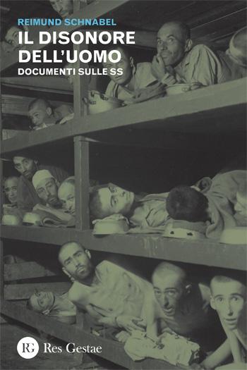 Il disonore dell'uomo. Documenti sulle SS