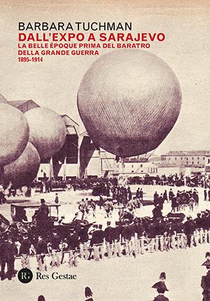 Dall'Expo a Sarajevo. La belle époque prima del baratro della Grande Guerra 1895-1914