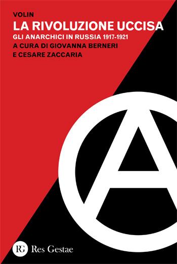 La rivoluzione uccisa. Gli anarchici in Russia 1917-1921